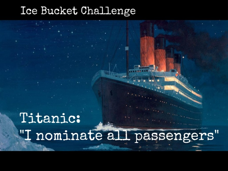 Titanic: I nominate all passengers.